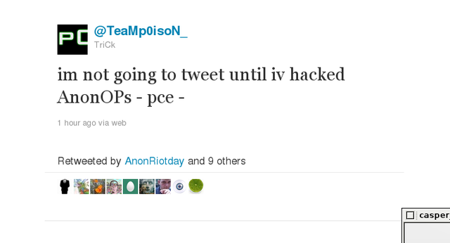 TeamPoison: im not going to tweet until iv hacked AnonOPs